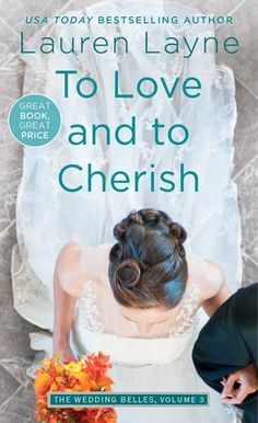To Love and to Cherish  by Lauren Layne  Series: Wedding Belles #3  Published by: Simon and Schuster  on October 18, 2016  Genres: Contemporary Romance