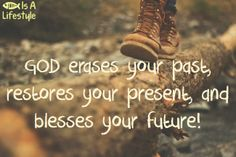 God erases your past.
