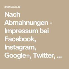 Nach Abmahnungen - Impressum bei Facebook, Instagram, Google+, Twitter, Youtube, Xing und LinkedIn umsetzen - Kanzlei Dr. Thomas Schwenke