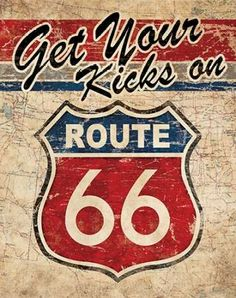 get your kicks on ROUTE 66 Metal Poster Retro Tin Signs Garage Wall Decor Retro Vintage, Vintage Tin Signs, Deco Retro, Images Vintage, Vintage Labels, Retro Ads, Garage Signs, Garage Art, Route 66 Sign
