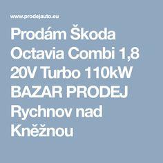 Prodám Škoda Octavia Combi 1,8 20V Turbo 110kW BAZAR PRODEJ Rychnov nad Kněžnou