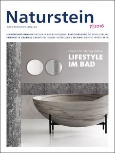 Naturstein 07/2016: Naturstein Bad, Baddesign, Sterneguide Badgestaltung, Memoriam Garten, Standsicherheit Grabmale, Göflaner Marmor