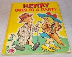 Henry Goes to a Party Vintage Childs Treasure Book 1955.........7.95