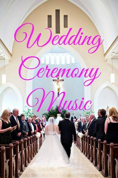 On-Site Wedding Receptions | Wedding Ceremony Music Music ideas for every part of the wedding ceremony {with links to each unique song!}