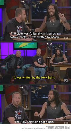 'The holy spirit aint got a pen!' - Russell Brand