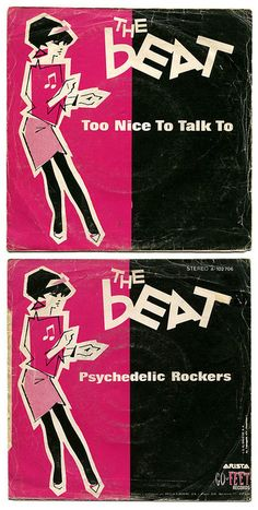 Too Nice To Talk To b/w Pyschedelic Rockers. The Beat, Arista-Go Feet Records/Spain (1981)
