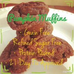 Delicious, NO YELLOW CONTAINER, kid friendly, 21 day fix approved pumpkin muffins.   http://www.countrygirlintraining.weebly.com