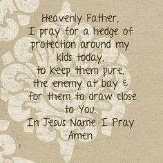 Hedge of protection Prayer For Our Children, Prayer For My Son, Prayer For Parents, God Prayer, Power Of Prayer, Prayer Quotes, Prayer For Safety And Protection, Hedge Of Protection, Marriage Prayer