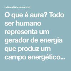 O que é aura? Todo ser humano representa um gerador de energia que produz um campo energético. A aura é um fluído ou essência sutil, qu
