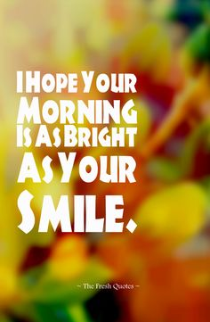 Cute Good Morning Quotes Good Morning Wishing You A Peaceful Day Morning Good Morning .