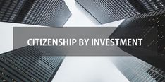 15 Active Citizenship by Investment Programs running in the World