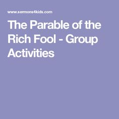 The Parable of the Rich Fool - Group Activities