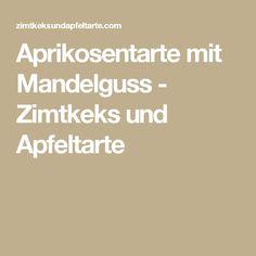 Aprikosentarte mit Mandelguss - Zimtkeks und Apfeltarte
