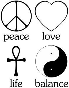 The primary values for living a spiritual existence: Peace (peace sign), Love (cupid heart), Life (Egyptian Ankh) and Balance (Daoist Yin & Yang). Seek these. Embody these, and find true happiness.