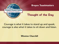 A quote by Winston Churchill on the courage to speak and listen.