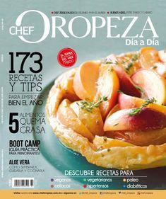 REVISTA CHEF OROPEZA DÍA A DÍA ENERO No.47  En esta edición encontrarás 173 tips y recetas para celebrar las fiestas, bebidas increíbles. Además, recetas por perfil y menú mensual.