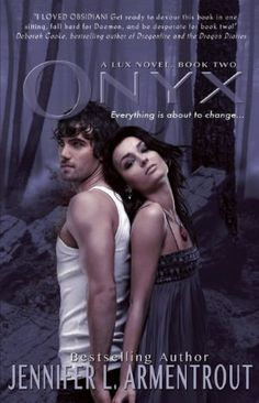 Onyx (Lux Series #2) by Jennifer L. Armentrout   LOVE IT!!!!!!!!!!! 5 OUT OF 5 STARS!!! on Goodreads!!!
