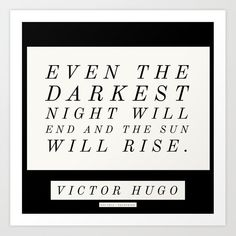 Buy 4 | Victor Hugo Quotes 200911 Motivational Inspirational Literature Writing Writer Literary Art Print by wordz. Worldwide shipping available at Society6.com. Just one of millions of high quality products available. Christine Caine, Isagenix, Agatha Christie, Victor Hugo Quotes, Literature, Writer, Life Quotes, Cards Against Humanity, Art Prints