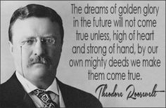 Teddy Roosevelt Quotes on Leadership Top Ten Quotes
