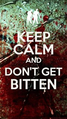 Words to live by in the zombie apocalypse...