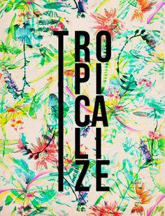 TROPICALIZE » Florais