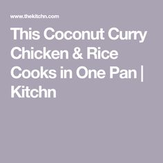 This Coconut Curry Chicken & Rice Cooks in One Pan | Kitchn