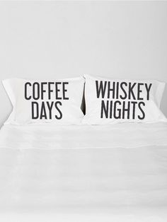 """GYPSY WARRIOR Do you need coffee in the morning and enjoy a whiskey drink at night? Then we have the perfect gift for you! White pillowcase set with """"COFFEE DAYS"""" and """"WHISKEY NIGHTS"""" printed on standard shams. Designed by Gypsy Warrior."""