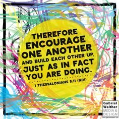 Encourage one another 1 Thessalonians 5:11