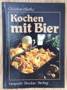 KOCHEN MIT BIER Christine Hlatky Verlag Stocker 1995