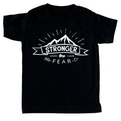 Stronger Than Fear T-Shirt - Organic Clothing By Wolf Pup Threads - 1