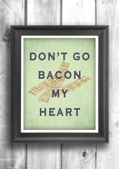 Bacon poster, inspirational print, kitchen art, digital print, wall decor, quote art, farmers market, bacon print bacon Poster