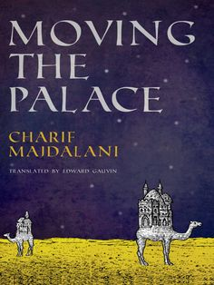 Humor and Lyricism in the Novel Moving the Palace by Lebanese Author Charif Majdalani - Image 1