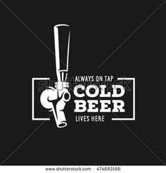 Beer tap with advertising quote. Chalkboard design element for beer pub. Vector vintage illustration.