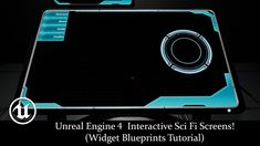 Unreal Engine 4 Interactive Sci Fi Screens! (Widget Blueprints Tutorial)