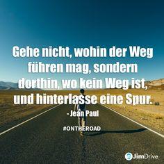 """JimDrive Reise Zitat / Travel Quote: """"Gehe nicht, wohin der Weg führen mag, sondern dorthin, wo kein Weg ist, und hinterlasse eine Spur."""""""
