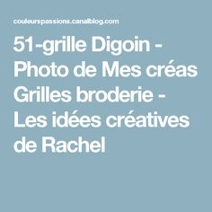 51-grille Digoin - Photo de Mes créas Grilles broderie - Les idées créatives de Rachel