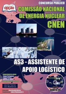 Apostila Concurso Comissão Nacional de Energia Nuclear - CNEN / 2014 - 2014: - Cargo: AS3 - Assistente de Apoio Logístico