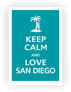 Keep Calm and LOVE SAN DIEGO Poster 13x19 Surf Blue by PosterPop, $16.95