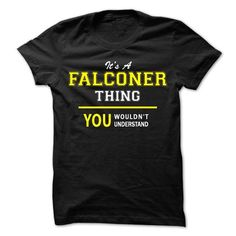 Its A FALCONER thing, you wouldnt understand !! - #hoodie outfit #sweatshirt for women. MORE INFO => https://www.sunfrog.com/Names/Its-A-FALCONER-thing-you-wouldnt-understand-.html?68278