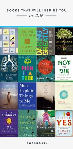 Ready for your most amazing year yet? It's in your best interest to kick off 2016 with reads that will make a difference. After all, it's no secret that books can change your life, and we've got a feeling these 16 stimulating picks will find a place in your heart