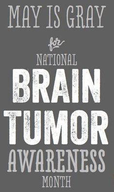 Brain Tumor Awareness Month in May