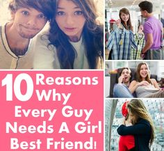 Reasons Why Every Guy Needs A Girl Best Friend!Lol...except I will never make you watch a chick flick