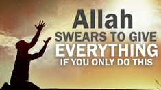 Allah SWEARS TO GIVE YOU EVERYTHING IF YOU ONLY DO THIS - YouTube