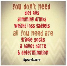 I have never understood why people take metabolism-screwing diet pills.  Pure Barre is amazing!