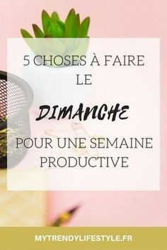 - Beauty & Health - 5 choses à faire le dimanche pour une semaine productive 5 things to do on Sunday for a productive week. Planner Organisation, Life Organization, Organizing, Task To Do, Miracle Morning, Flylady, Positive Attitude, Positive Mind, Positive Vibes