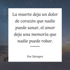 La muerte deja un dolor de corazón que nadie puede sanar, el amor deja una memoria que nadie puede robar. http://www.porsiempre.es/ #frases #duelo #joyas #cenizas #muerte #dep
