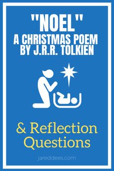 """""""Noel"""" A Christmas Poem by J.R.R. Tolkien with Reflection and Discussion Questions Advent Activities, Reflection Questions, Christmas Poems, Short Words, Tolkien, Summary, The Hobbit, Storytelling, Poetry"""