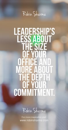 Leadership's less about the size of your office and more about the depth of your commitment. ‪#‎leadership‬ ‪#‎LWT‬ ‪#‎LWTmovement‬