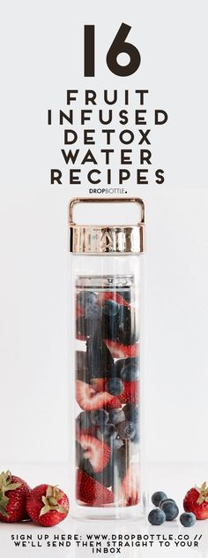 Sign up at www.dropbottle.co to receive 16 FREE Detox Water a Recipes!