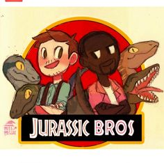 Ayyeee Jurassic World 5 better be aka Jurassic Bros. I'd totally pay to go see that!